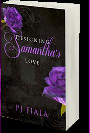 Designing Samantha's Love by PJ Fiala
